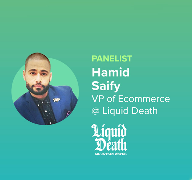 Hamid Saify VP of Ecommerce, Liquid Death